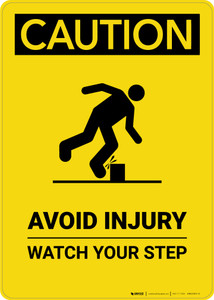 Caution: Avoid Injury Watch Your Step - Portrait Wall Sign
