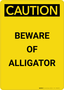 Caution: Beware Of Alligator - Portrait Wall Sign