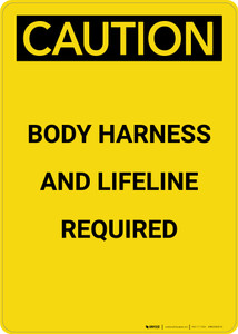 Caution: Body Harness and Lifeline Required - Portrait Wall Sign