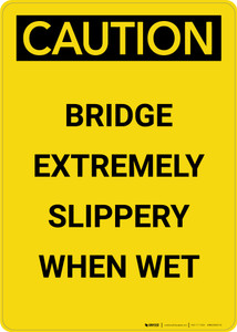 Caution: Bridge Extremely Slippery - Portrait Wall Sign