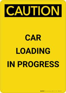 Caution: Car Loading In Progress - Portrait Wall Sign