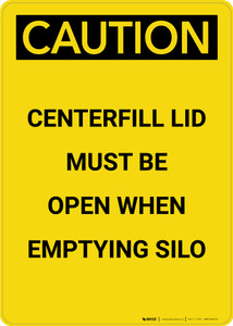 Caution: Centerfill Lid Must be Open When Emptying Silo - Portrait Wall Sign
