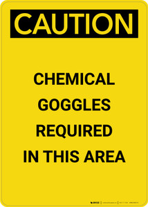 Caution: Chemical Goggles Required - Portrait Wall Sign