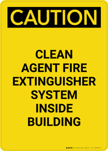 Caution: Clean Agent Fire Extinguisher System Inside Building - Portrait Wall Sign