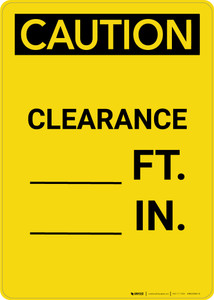 Caution: Clearance Feet Inches - Portrait Wall Sign