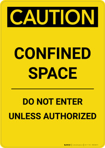 Caution: Confined Space Do Not Enter Unless Authorized - Portrait Wall Sign