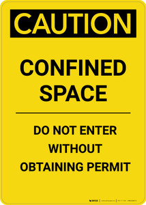 Caution: Confined Space Do Not Enter Without Obtaining Permit - Portrait Wall Sign
