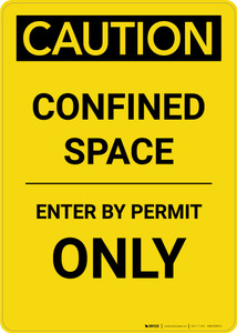 Caution: Confined Space Enter by Permit Only - Portrait Wall Sign