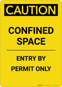 Caution: Confined Space Entry By Permit Only - Portrait Wall Sign