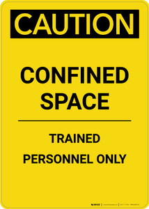Caution: Confined Space Trained Personnel Only - Portrait Wall Sign