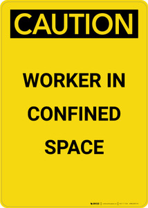 Caution: Confined Space Worker - Portrait Wall Sign