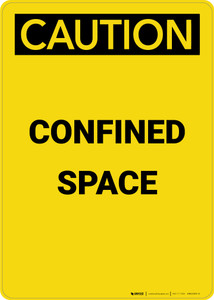 Caution: Confined Space - Portrait Wall Sign