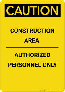 Caution: Construction Area Authorized Personnel Only - Portrait Wall Sign