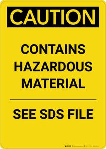 Caution: Contains Hazardous Material See SDS - Portrait Wall Sign