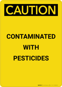 Caution: Contaminated with Pesticides - Portrait Wall Sign