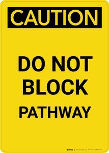 Caution: Do Not Block Pathway - Portrait Wall Sign