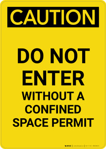 Caution: Do Not Enter Without Confined Space Permit - Portrait Wall Sign