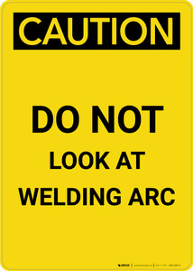 Caution: Do Not Look At Welding Arc - Portrait Wall Sign