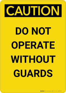 Caution: Do Not Operate Without Guards - Portrait Wall Sign