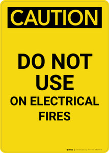 Caution: Do Not Use on Electrical Fires - Portrait Wall Sign