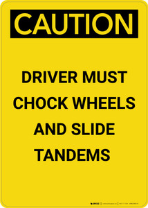 Caution: Driver Must Chock Wheels And Slide Tandems - Portrait Wall Sign
