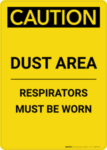 Caution: Dust Area Respirators Must be Worn - Portrait Wall Sign