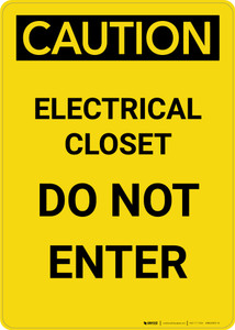 Caution: Electrical Closet Do Not Enter - Portrait Wall Sign