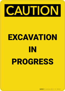 Caution: Excavation In Progress - Portrait Wall Sign