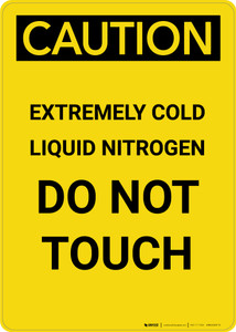 Caution: Extremely Cold Liquid Nitrogen - Portrait Wall Sign