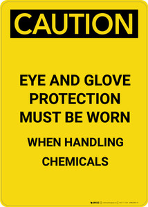 Caution: Eye and Glove Protection With Chemicals - Portrait Wall Sign