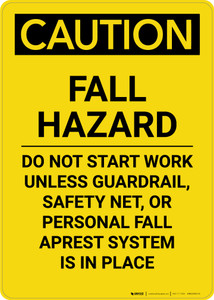 Caution: Fall Hazard Do Not Start Work Unless Protection is in Place - Portrait Wall Sign