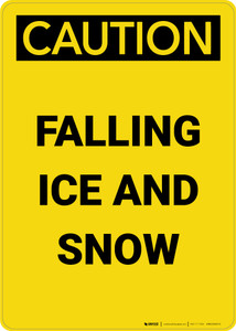 Caution: Falling Ice and Snow - Portrait Wall Sign