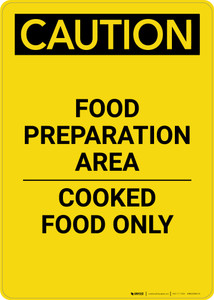 Caution: Food Prep Area Cooked Food Only - Portrait Wall Sign