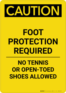 Caution: Foot Protection Required No Tennis Or Open Toed Shoes - Portrait Wall Sign