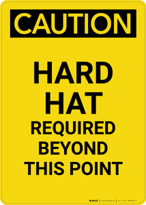 Caution: Hard Hat Required Beyond Point - Portrait Wall Sign