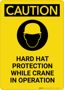 Caution: Hard Hat Required While Crane In Operation with Graphic - Portrait Wall Sign