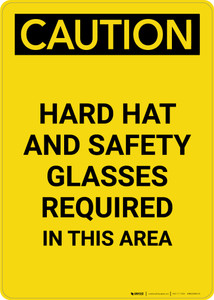 Caution: Hard Hat Safety Glasses Required In This Area - Portrait Wall Sign