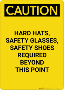 Caution: Hard Hat Safety Glasses Safety Shoes Required - Portrait Wall Sign