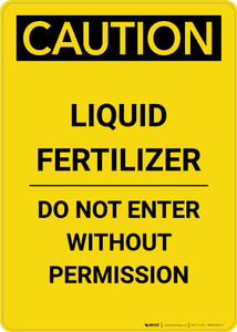 Caution: Liquid Fertilizer Do Not Enter - Portrait Wall Sign