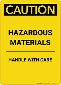 Caution: Hazardous Materials Handle With Care - Portrait Wall Sign