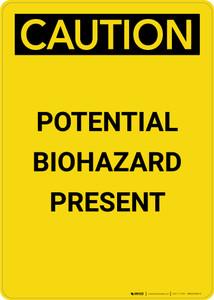 Caution: Potential Biohazard Presenet - Portrait Wall Sign
