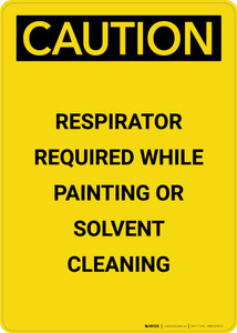 Caution: Respirator Required While Painting - Portrait Wall Sign