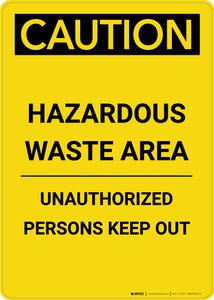 Caution: Hazardous Waste Area Keep Out - Portrait Wall Sign