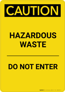 Caution: Hazardous Waste Do Not Enter - Portrait Wall Sign