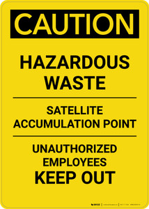 Caution: Hazardous Waste Satellite Accumulation Point - Portrait Wall Sign