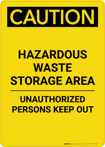 Caution: Hazardous Waste Storage Area Keep Out - Portrait Wall Sign