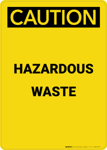 Caution: Hazardous Waste - Portrait Wall Sign
