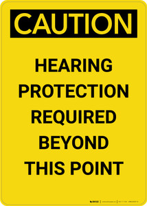 Caution: Hearing Protection Required Beyond This Point - Portrait Wall Sign