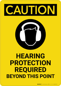 Caution: Hearing Protection Required Beyond This Point with Graphic - Portrait Wall Sign