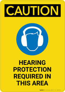Caution: Hearing Protection Required In Area with Graphic - Portrait Wall Sign
